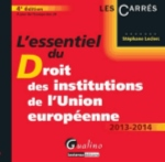 ESSENTIEL DU DROIT DES INSTITUTIONS DE L'UNION EUROPEENNE, 4EME EDITION (L')