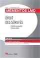 DROIT DES SURETES  -  SURETES PERSONNELLES  -  SURETES REELLES UNE SYNTHESE ORDONNEE (EDITION 20182019)