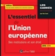 L'ESSENTIEL DE L'UNION EUROPEENNE - 18EME EDITION - SES INSTITUTIONS ET SON DROIT