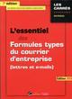L'ESSENTIEL DES FORMULES TYPES DU COURRIER D'ENTREPRISE - 7EME ED