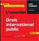 L'ESSENTIEL DU DROIT INTERNATIONAL PUBLIC - 9EME EDITION