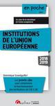 INSTITUTIONS DE L'UNION EUROPEENNE - 10EME EDITION - LES POINTS CLES POUR COMPRENDRE LE FONCTIONNEME