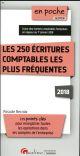 LES 250 ECRITURES COMPTABLES LES PLUS FREQUENTES 3EME EDITION - LES POINTS CLES POUR ENREGISTRER TOU