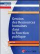 GESTION DES RESSOURCES HUMAINES DANS LA FONCTION PUBLIQUE, 2E ED.