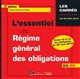 L'ESSENTIEL DU REGIME GENERAL DES OBLIGATIONS - 2EME EDITION - INTEGRE LES DISPOSITIONS DE LA LOI DE
