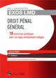 EXOS LMD. EXERCICES CORRIGES DE DROIT PENAL - 1ERE EDITION - 20 EXERCICES CORRIGES ENTIEREMENT REDIG