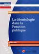 LA DEONTOLOGIE DANS LA FONCTION PUBLIQUE (2E EDITION)