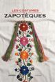 Les costumes zapotèques