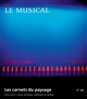 Carnets du paysage (Les) Le musical