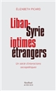 LIBAN-SYRIE, INTIMES ETRANGERS.