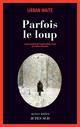 PARFOIS LE LOUP ROMAN Waite Urban Actes Sud