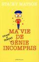 MA VIE DE (GRAND ET PARFAIT) GENIE INCOMPRIS