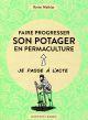 FAIRE PROGRESSER SON POTAGER EN PERMACULTURE - ACTE 2