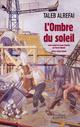 L'OMBRE DU SOLEIL TALEB ALREFAI/MONCEF ACTES SUD