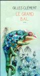 LE GRAND B.A.L. CLEMENT GILLES ACTES SUD