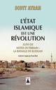 L'ETAT ISLAMIQUE EST UNE REVOLUTION (BABEL) - SUIVI DE NOTES DE TERRAIN : LA BATAILLE DE KUDILAH