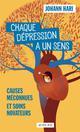 CHAQUE DEPRESSION A UN SENS  -  CAUSES MECONNUES ET SOINS NOVATEURS