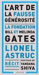 L-ART DE LA FAUSSE GENEROSITE - LA FONDATION BILL ET MELINDA GATES - ASTRUC/SHIVA