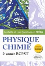 LES 1001 QUESTIONS DE LA PHYSIQUE-CHIMIE EN PREPA - 2E ANNEE BCPST - PROGRAMME 2014