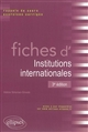 FICHES D'INSTITUTIONS INTERNATIONALES - 3E EDITION