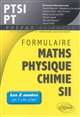 FORMULAIRE PTSIPT MATHS -PHYSIQUE-CHIMIE - SII