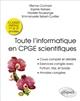 TOUTE L INFORMATIQUE EN CPGE SCIENTIFIQUES - 1RE ET 2E ANNEES - COURS COMPLET ET DETAILLE, EXERCICES