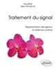 TRAITEMENT DU SIGNAL - REPRESENTATION DES SIGNAUX ET SYSTEMES CONTINUS