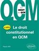 LE DROIT CONSTITUTIONEL EN QCM - 4EME EDITION