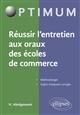 REUSSIR L ENTRETIEN AUX ORAUX DES ECOLES DE COMMERCE