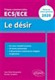 LE DESIR - THEME DE CULTURE GENERALE - PREPAS COMMERCIALES ECS  ECE  2020