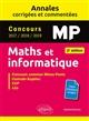 MATHS ET INFORMATIQUE. MP. ANNALES CORRIGEES ET COMMENTEES. CONCOURS 201720182019 - 2E EDITION