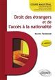 DROIT DES ETRANGERS ET DE L'ACCES A LA NATIONALITE- 2E EDITION