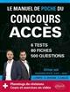 LE MANUEL DE POCHE DU CONCOURS ACCES (ECRITS + ORAUX) - 80 FICHES, 6 TESTS, 500 QUESTIONS + CORRIGES