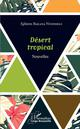 DESERT TROPICAL NOUVELLES