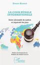COUR PENALE INTERNATIONALE (KONATE) LA ENTRE NECESSITE DE JUSTICE ET IMPERATIF DE PAIX