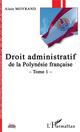 DROIT ADMINISTRATIF DE LA POLYNESIE FRANCAISE TOME 1