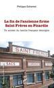 LA FIN DE L'ANCIENNE FIRME SAINT FRERES EN PICARDIE - UN ANCIEN DU TEXTILE FRANCAIS TEMOIGNE  L'HARMATTAN