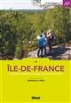 EN ILE-DE-FRANCE  -  LES FORETS, LES CHATEAUX, LES VILLAGES, LES RIVIERES, LES CANAUX
