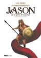 JASON OU LA QUETE DE LA JUSTICE FERRY/DUFFAUT GLENAT
