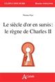 LE SIECLE D'OR EN SURCIS : LE REGNE DE CHARLES II Maquart Marie-Françoise Atlande