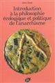 Introduction à la philosophie écologique et politique de l'anarchisme