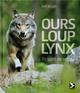 OURS, LOUP, LYNX, ILS SONT DE RETOUR BURGLIN RALF GERFAUT