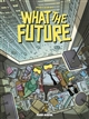 WHAT THE FUTURE Mo-CDM Fluide glacial-Audie