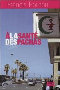 A LA SANTE DES PACHAS