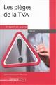 LES PIEGES DE LA TVA - CETTE 2EME EDITION REMPLACE CETTE REFERENCE 9782352675372