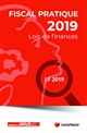 FISCAL PRATIQUE  -  LOIS DE FINANCES (EDITION 2019)