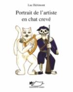 Portrait de l'artiste en chat crevé Bérimont Luc Ed. du Jasmin