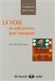 VOIX : UN OUTIL PRECIEUX POUR L'ENSEIGNANT (LA) Chevillot-Sauger Anne Solal