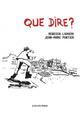 QUE DIRE ? - LIGHIERI/PONTIER