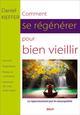 COMMENT SE REGENERER POUR BIEN VIEILLIR (NE) KIEFFER DANIEL SULLY